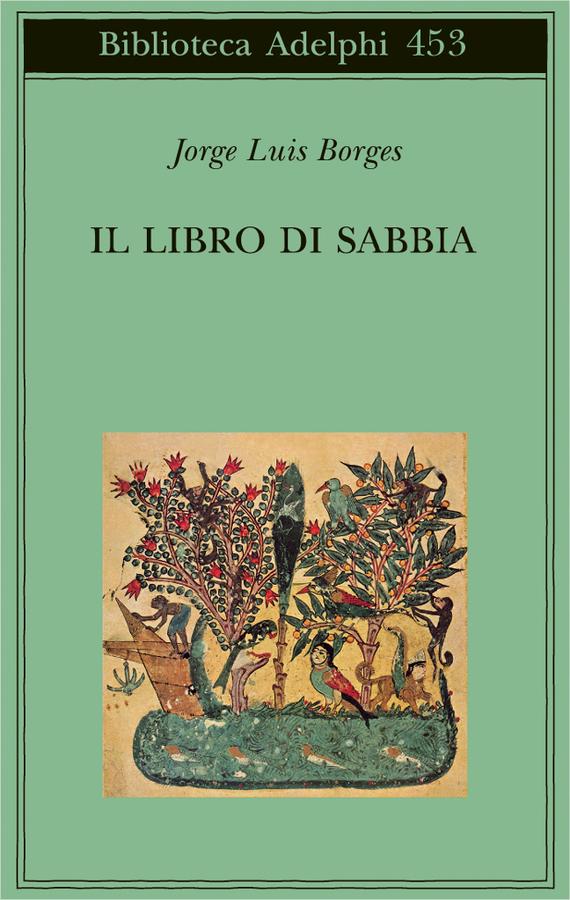 Il libro di sabbia jorge luis borges adelphi edizioni - Libro da colorare uomo ragno libro ...