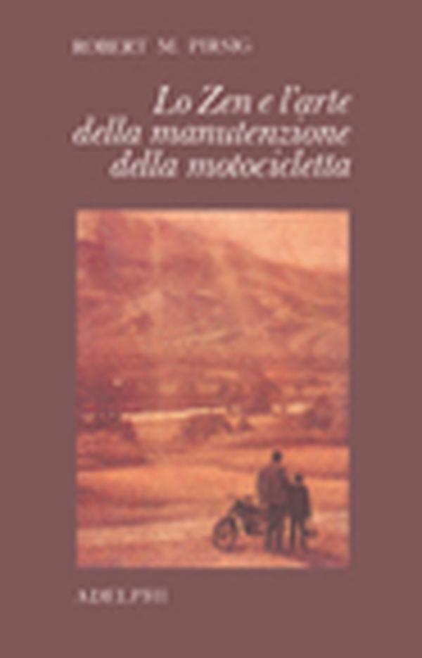 1981 Robert M. Pirsig, Lo Zen e larte della manutenzione