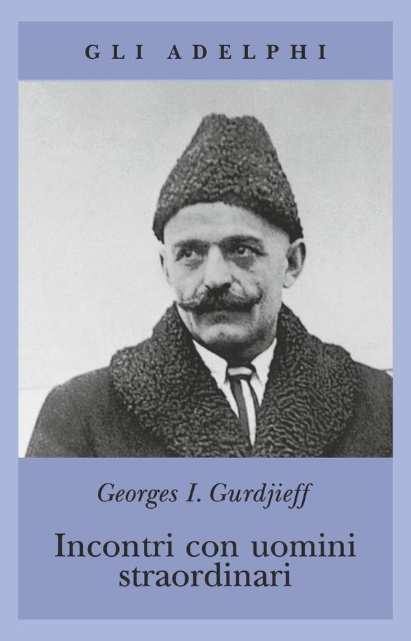 Gurdjieff incontri con uomini straordinari [PUNIQRANDLINE-(au-dating-names.txt) 27