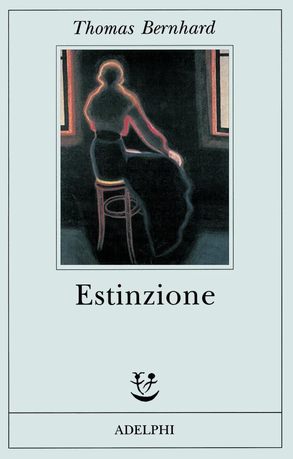 Estinzione | Thomas Bernhard - Adelphi Edizioni