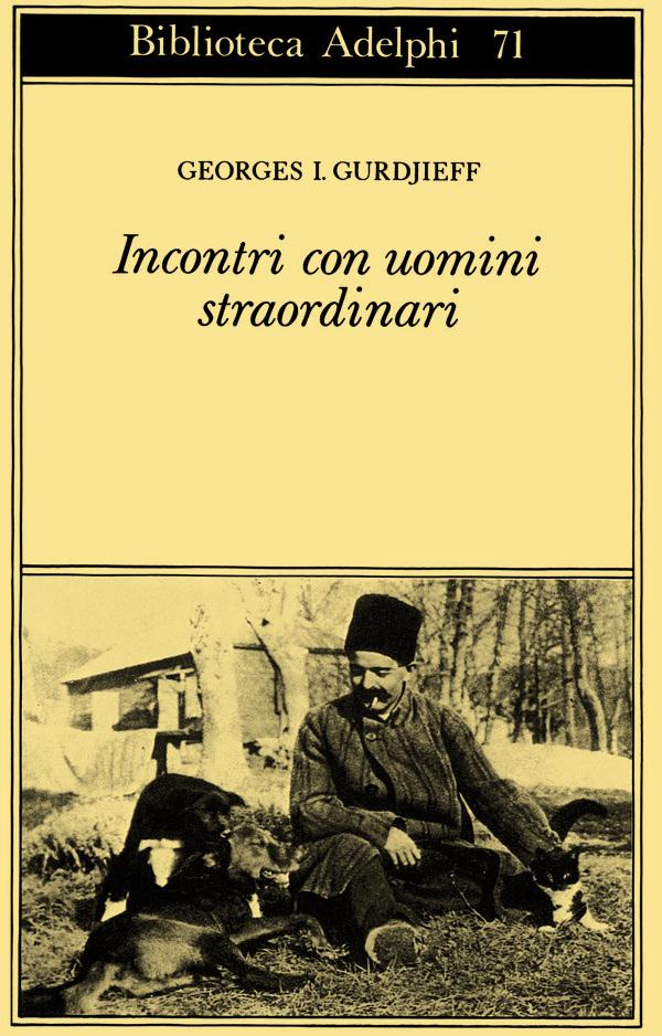 Gurdjieff incontri con uomini straordinari [PUNIQRANDLINE-(au-dating-names.txt) 23