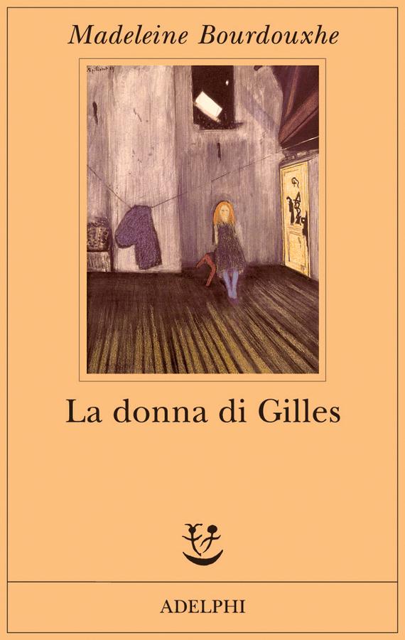 La donna di Gilles | Madeleine Bourdouxhe - Adelphi Edizioni