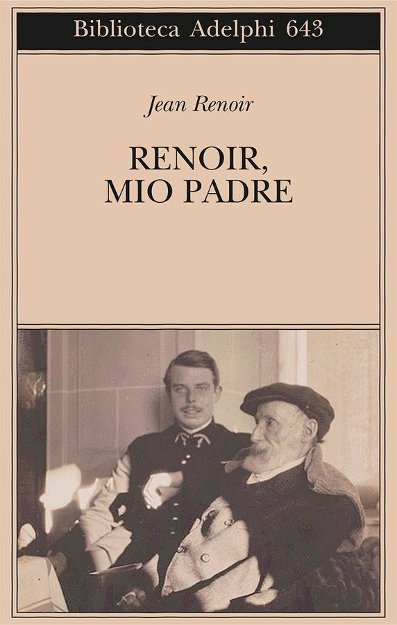 Renoir, mio padre | Jean Renoir - Adelphi Edizioni