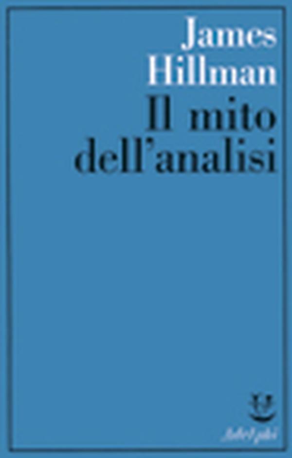 JAMES HILLMAN: IL MITO DELL'ANALISI