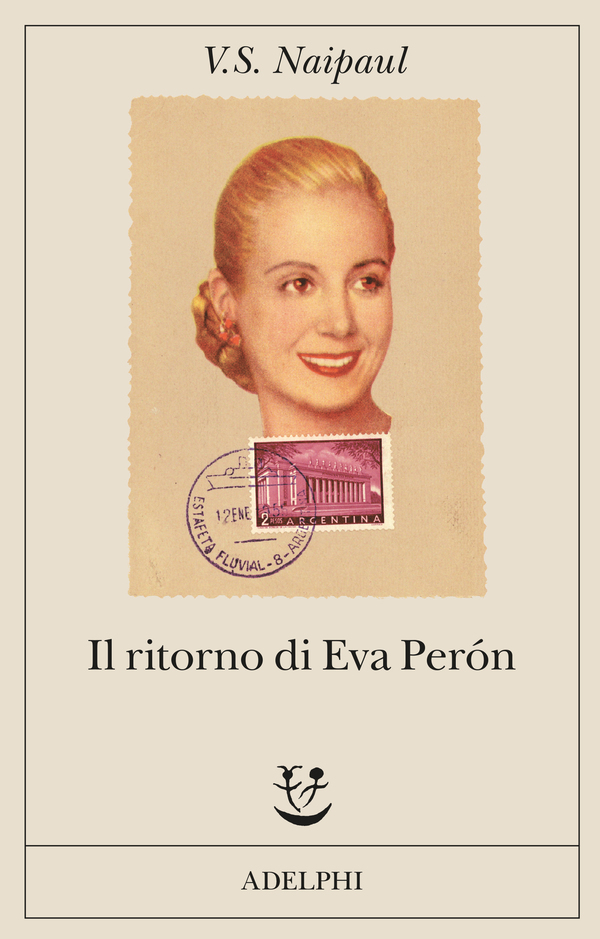 Risultati immagini per V.S. Naipaul, Il ritorno di Eva Perón