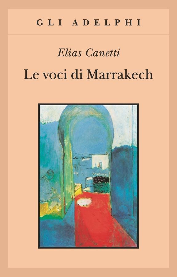 Le voci di Marrakech | Elias Canetti - Adelphi Edizioni