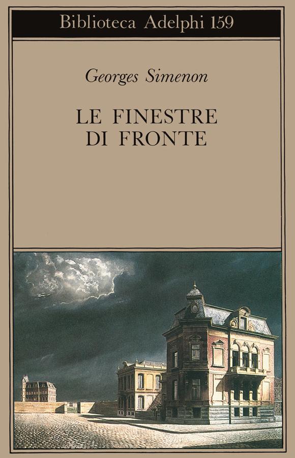 Le finestre di fronte georges simenon adelphi edizioni - Le finestre di fronte ...