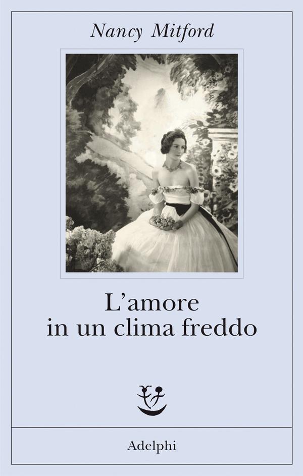 NANCY MITFORD: L'AMORE IN UN CLIMA FREDDO