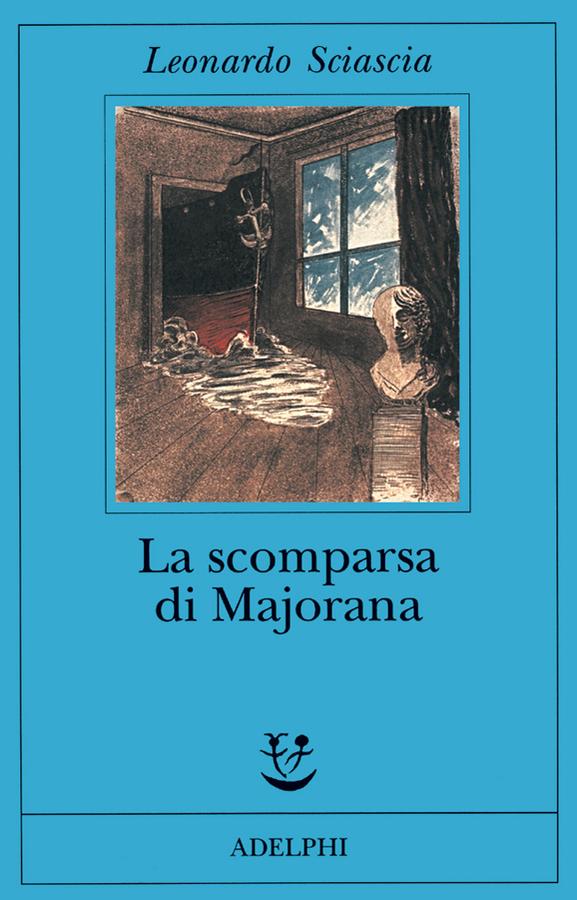 La scomparsa di Majorana | Leonardo Sciascia - Adelphi Edizioni